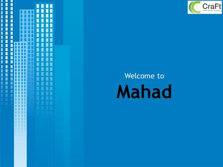 Welcome to Mahad. Macro Economic Overview of Raigad District.