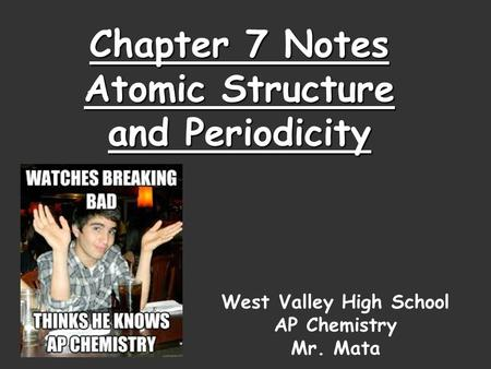 Chapter 7 Notes Atomic Structure and Periodicity