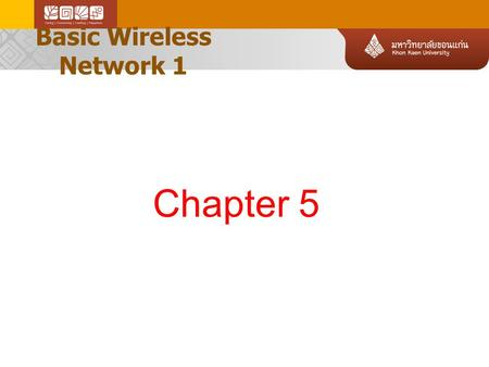 Basic Wireless Network 1 Chapter 5. Basic Wireless Network 1 Wireless Networks Wireless Technology overview The IEEE 802.11 WLAN Standards.