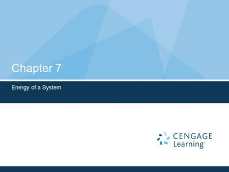 Chapter 7 Energy of a System.