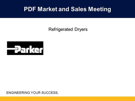 ENGINEERING YOUR SUCCESS. PDF Market and Sales Meeting Refrigerated Dryers.