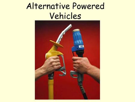 Alternative Powered Vehicles