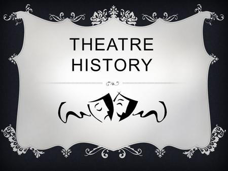 THEATRE HISTORY. MUSICAL THEATRE  First musical produciton.