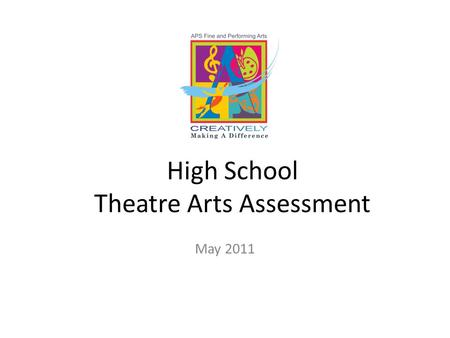 High School Theatre Arts Assessment May 2011. 1. Audience control prior to a performance is the responsibility of the a)Box office manager b)House manager.