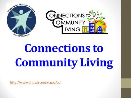 Connections to Community Living