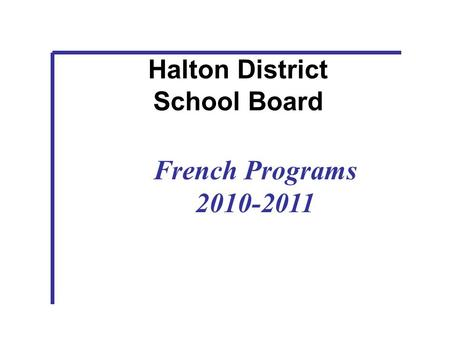 Halton District School Board French Programs 2010-2011.