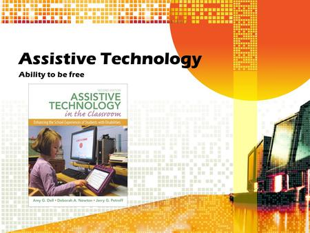 Assistive Technology Ability to be free. Quick Facts  Assistive technology is technology used by individuals with disabilities in order to perform functions.