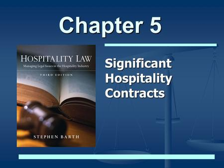Chapter 5 Significant Hospitality Contracts. © 2009 Stephen C. Barth P.C. and John Wiley & Sons, Inc. All Rights Reserved 2 Significant Hospitality Contracts.