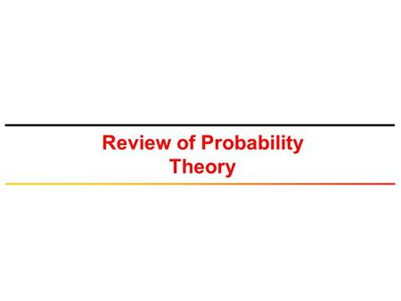 Review of Probability Theory. © Tallal Elshabrawy 2 Review of Probability Theory Experiments, Sample Spaces and Events Axioms of Probability Conditional.