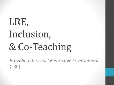 LRE, Inclusion, & Co-Teaching