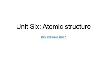 Unit Six: Atomic structure