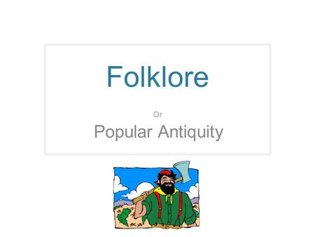Folklore Or Popular Antiquity. Pop Culture, Fine Culture, Folk Culture These are the three types of culture used in the world today. Can you tell which.