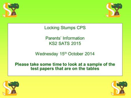 Locking Stumps CPS Parents' Information KS2 SATS 2015