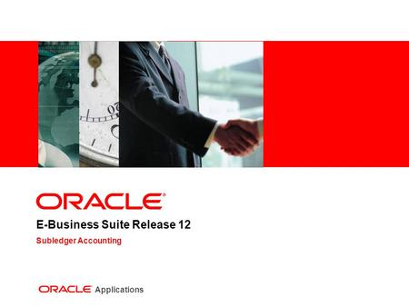 E-Business Suite Release 12 Subledger Accounting Applications.