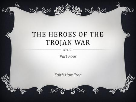 The Heroes of the Trojan War
