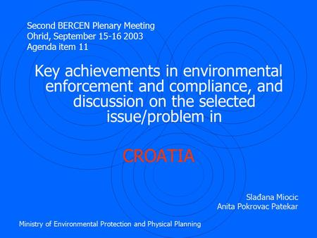 Second BERCEN Plenary Meeting Ohrid, September 15-16 2003 Agenda item 11 Key achievements in environmental enforcement and compliance, and discussion on.
