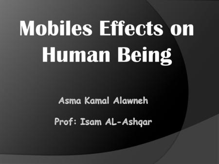 Mobiles Effects on Human Being. Introduction :  The telecommunication industry is experiencing a robust growth on a global scale and the cell phones.