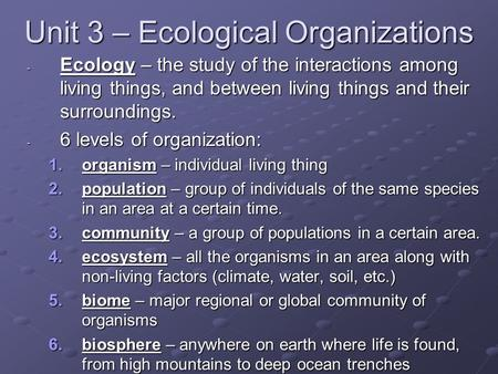 Unit 3 – Ecological Organizations