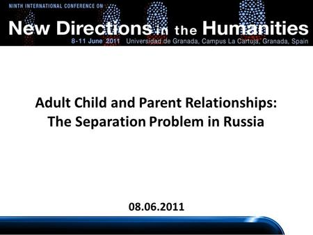 Adult Child and Parent Relationships: The Separation Problem in Russia 08.06.2011.