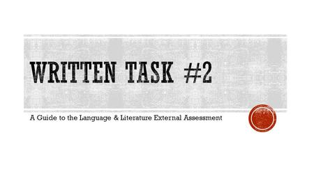 A Guide to the Language & Literature External Assessment.