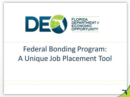 Federal Bonding Program: A Unique Job Placement Tool.