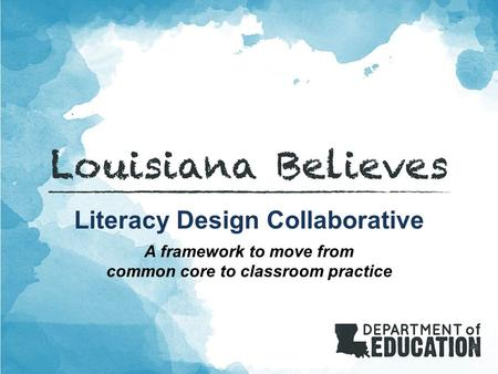 A framework to move from common core to classroom practice Louisiana Leadership Session 1 of 3 1 C-3 Leadership 1 Powerpoint Reach Associates Literacy.
