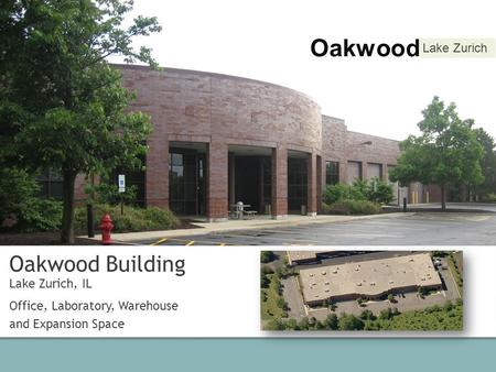 Oakwood Building – PS Holdings (Owner) 61 to 99 Oakwood Road Lake Zurich, IL 60047 Oakwood Lake Zurich Oakwood Lake Zurich Oakwood Building Lake Zurich,