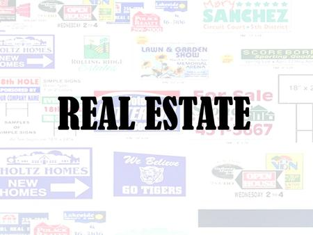 REAL ESTATE. WHAT IS REAL ESTATE? Real estate is a pretty broad area. The basic definition of real estate is the land and anything attached to the land,