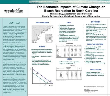 The Economic Impacts of Climate Change on Beach Recreation in North Carolina Nicholas Livy, Appalachian State University Faculty Advisor: John Whitehead,