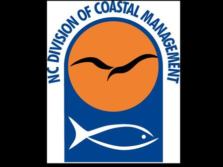 North Carolina Division of Coastal Management Program Update November 2007.