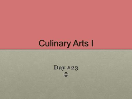 "Culinary Arts I Day #23 Day #23. Structure of egg With your kitchen groups, using a book on page 491, work together first to complete ""Activity 2"" – Parts."
