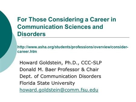 For Those Considering a Career in Communication Sciences and Disorders  career.htm Howard Goldstein,