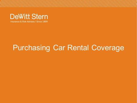 Purchasing Car Rental Coverage.  What the rental contract offers  Issues to consider  Where to find coverage for rental cars Discussion Points.