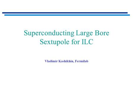 Superconducting Large Bore Sextupole for ILC