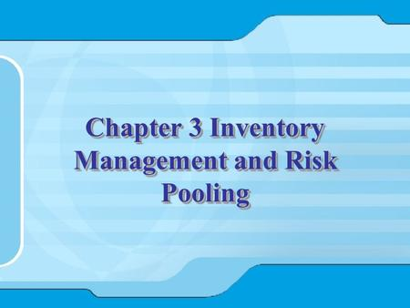 Chapter 3 Inventory Management and Risk Pooling