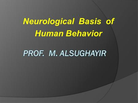 Neurological Basis of Human Behavior. Frontal Lobe Functions :  Cognitive and intellectual functions: Attention, concentration, registration, orientation.