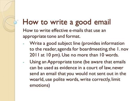 How to write effective  s that use an  appropriate tone and format.