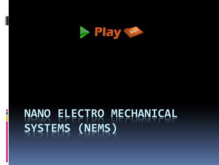 Nano electro mechanical systems (nems)