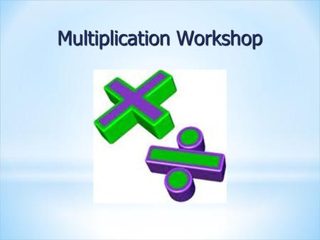 Multiplication Workshop
