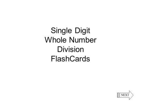 Single Digit Whole Number Division FlashCards The Whole Numbers are the natural numbers (1, 2, 3, …), and the number zero (0).