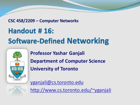 Professor Yashar Ganjali Department of <strong>Computer</strong> Science University of Toronto