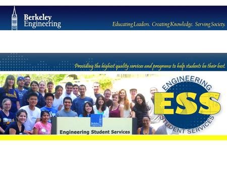 Engineering Student Services 230 Bechtel Engineering Center (510) 642-7594  Hours: Monday-Thursday: 8am-5pm Fridays: 10am-5pm.