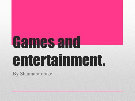 Games and entertainment. By Shannara drake. What did that play? The Egyptians did these types of things to keep them entertained. Go fishing on the Nile.