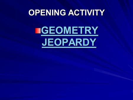 OPENING ACTIVITY GEOMETRY JEOPARDY.