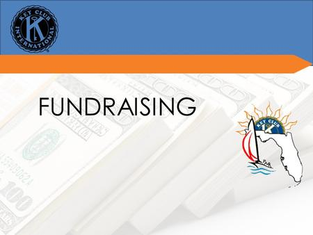 FUNDRAISING. The BasicsThe Basics Fundraisers fall into one of these two categories: Fundraising for your club Fundraising for service Both of these are.