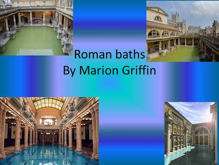 Roman baths By Marion Griffin. what they look like The average bath house would have mirrors covering the walls, ceilings were buried in glass and the.
