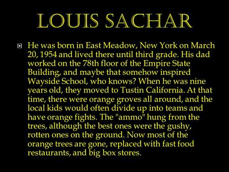  He was born in East Meadow, New York on March 20, 1954 and lived there until third grade. His dad worked on the 78th floor of the Empire State Building,