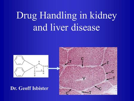Drug Handling in kidney and liver disease