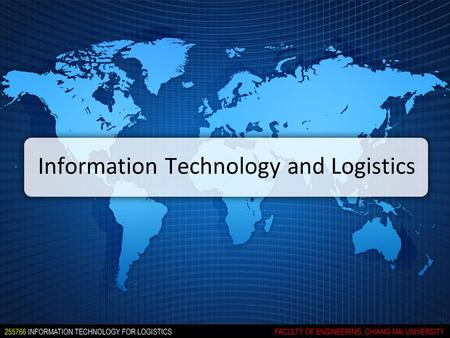 Information Technology and Logistics. Importance of Information Technology on Logistics  Competitiveness and business improvement  Flexibility and accessibility.
