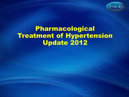 Pharmacological Treatment of Hypertension Update 2012.